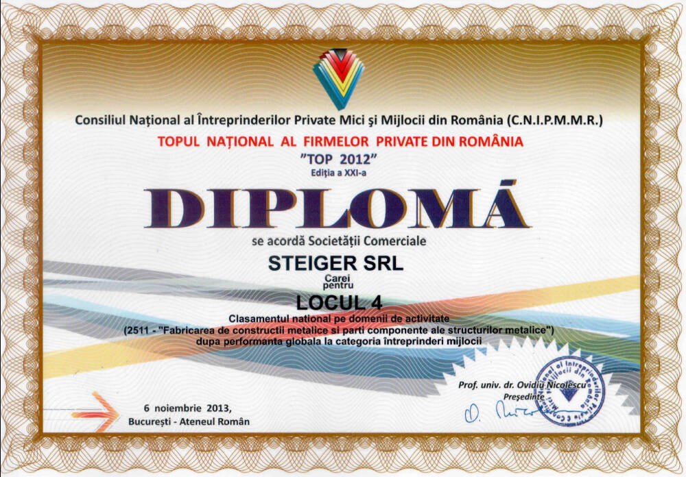 4. 2013 - Topul Național al Firmelor Private din România Top 2012 Locul 4 Steiger SRL CNIPMMR